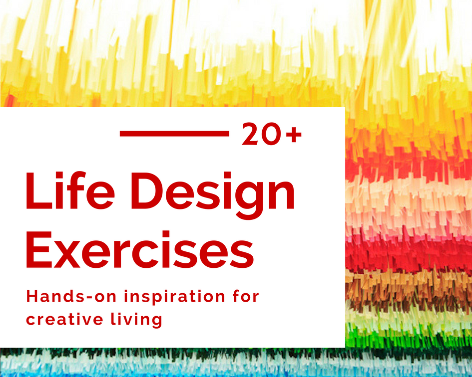 Be Your Own Life Coach: 20+ DIY Life Design Exercises to Inspire Creative Living