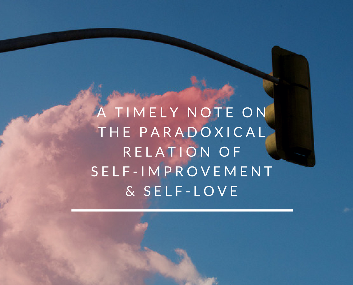 A timely note on the paradoxical relation of self-improvement and self-love